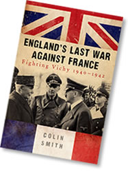 England's Last War Against France - Fighting Vichy 1940-42